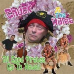 CD - Chuck & The Hulas - All Good Pirates Go To Hawaii