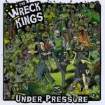 CD - Wreck Kings - Under Pressure