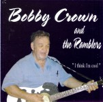 CD - Bobby Crown and The Ramblers - I Think I'm Cool