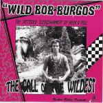 Single - Wild Bob Burgos - The Call Of The Wildest