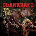 LP - Guana Batz - Back To The Jungle