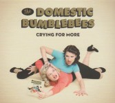 CD - Domestic Bumblebees - Crying For More
