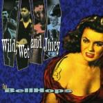 CD - Bellhops - Wild, Wet And Juicy