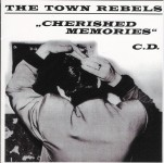 CD - Town Rebels - Cherished Memories