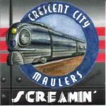 CD - Crescent City Maulers - Screamin'