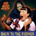 CD - Wild Bunch - Back To The Filthies