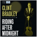CD - Clint Bradley - Riding After Midnight