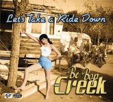 CD - Be Bop Creek - Let's Take A Ride Down