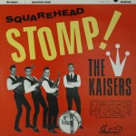 LP - Kaisers - Squarehead Stomp