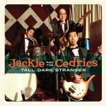 Single - Jackie And The Cedrics - Tall Dark Stranger , Rip It Out , Ss 396