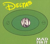 CD - Deltas - Mad For It