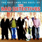 CD-2 - Bad Detectives - The Best (And The Rest) Of The Bad Detectives