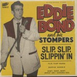 Single - Eddie Bond And His Stompers - Slip, Slip, Slipin' In