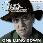 CD - Chuck & The Crack-Pipes - One Lung Down