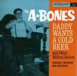 CD-2 - A-Bones - Daddy Wants A Cold Beer