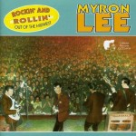 CD - Myron Lee - Rockin' and Rollin out of the Midwest