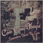 CD - Cow Cow Boogie - Somewhere Down The Line