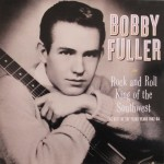LP - Bobby Fuller - Rock And Roll King Of The Southwest (Texas Era)