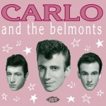 CD - Carlo & The Belmonts - Carlo And The Belmonts