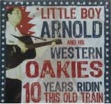 CD - Little Boy Arnold & His Western Oakies - 10 Years Ridin' This Old Train