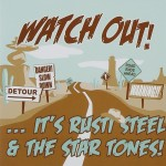 CD - Rusti Steel & the Star Tones - Watch Out