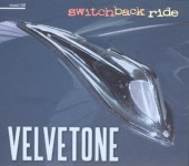 CD - Velvetone - Switchback ride!