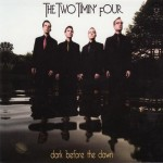 CD - Two Timin' Three - Dark Before The Dawn