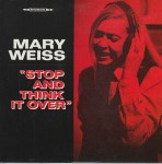 Single - Mary Weiss - Stop & Think It Over , I Don't Want To Kno
