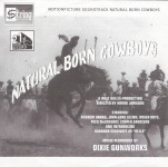Single - Dixie Gunworks - Natural Born Cowboys - People have been shot for less
