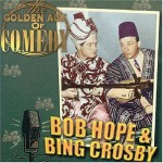 CD - Bob Hope & Bing Crosby - The Golden Age Of Comedy