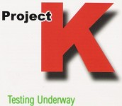 CD - Project K - Testing Underway