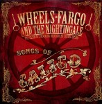 CD - Wheels Fargo & The Nightingale - Songs Of Calico
