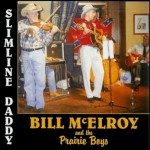 CD - Bill Mc Elroy & the Prairie Boys - Slimline Daddy