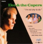 CD - Ike & The Capers - I'm Not Shy To Do