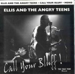 10inch - Ellis And The Angry Teens - Call Your Bluff