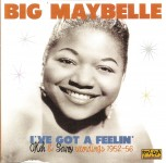 CD - Big Maybelle - I've Got A Feelin'