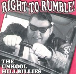 CD - Unkool Hillbillies - Right To Rumble