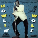 Single - Howlin' Wolf - Well That's Alright, Everybody's In The Mood