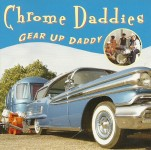 CD - Chrome Daddies - Gear Up Daddy