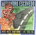 CD - Alejandro Escovedo - More Miles Than Money