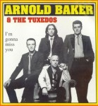 CD - Arnold Baker & The Tuxedos - I'm Gonna Miss You