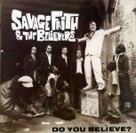 LP - Savage Faith & The Believers - Do you believe ?
