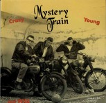 LP - Mystery Train - Crazy, Young And Wild!