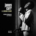 Single - James Carr - A Losing Game: Goldwax Rarities