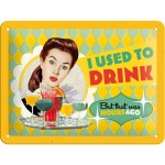 Tin-Plate Sign 15x20 cm - I Used To Drink