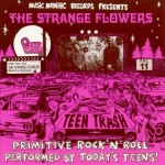CD - Strange Flowers - Teen Trash Vol. 11