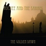 CD - Rochee And The Sarnos - The Golden Dawn