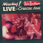 CD - Mischief and Reno Brosthers - Live at the Cruise In