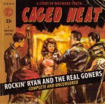 CD - Rockin Ryan & The Real Goners - Caged Heat