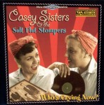 CD - Casey Sisters & The Salt Flat Stompers - Who's Crying Now?
